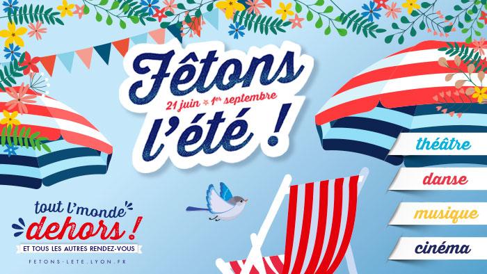 Tout l'monde dehors 2019 : Lyon fête l'été ! Fetons-ete-2019-p