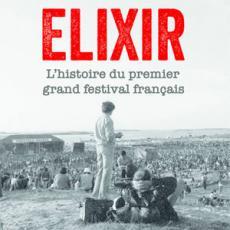 Elixir, L'histoire du premier grand festival français - Cinéma Comoedia